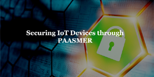 Securing_IoT_Devices-through_Paasmer